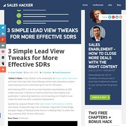3 Simple Lead View Tweaks for More Effective SDRs