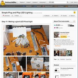 Simple Plug and Play LED Lighting : Making a giant LED Flood light