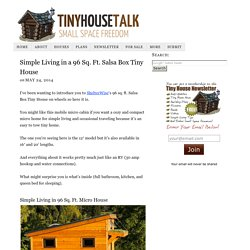 Simple Living in a 96 Sq. Ft. Salsa Box Tiny House