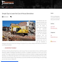 Simple Tips to Lower the Cost of House Demolition