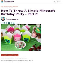 How To Throw A Simple Minecraft Birthday Party - Part 2!