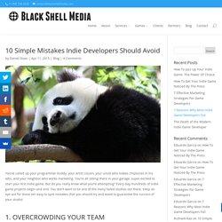 10 Simple Mistakes Indie Developers Should Avoid