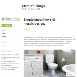 Simple know-how's of mosaic design.