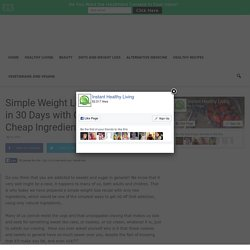 Simple Weight Loss + Sugar Detox in 30 Days with Only 2 Natural and Cheap Ingredients