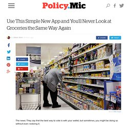 Use This Simple New App and You'll Never Look at Groceries the Same Way Again