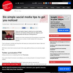 Six simple social media tips to get you noticed
