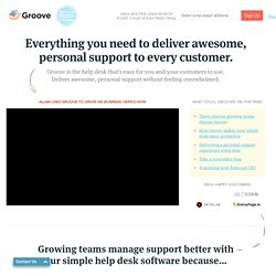 Help Desk Software | Support Ticket System | Live Chat Support | GrooveHQ.com
