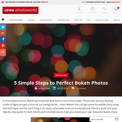 5 Simple Steps to Perfect Bokeh Photos