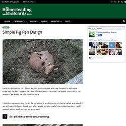 Simple Pig Pen Design - Thehomesteadingboards.com