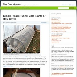 Simple Plastic Tunnel Cold Frame or Row Cover