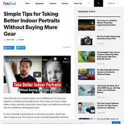 Simple Tips for Taking Better Indoor Portraits Without Buying More Gear