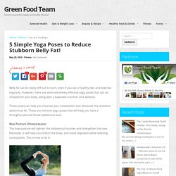 5 Simple Yoga Poses to Reduce Stubborn Belly Fat! – Green Food Team
