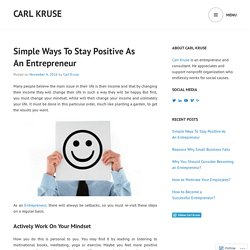 Simple Ways To Stay Positive As An Entrepreneur