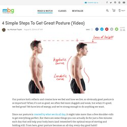 4 Simple Steps To Get Great Posture (Video) - mindbodygreen.com