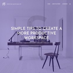 Simple Tips to Create a More Productive Workspace