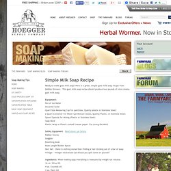 Simple Milk Soap Recipe - Hoegger Farmyard