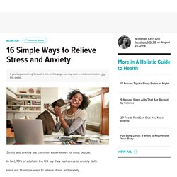 16 Simple Ways to Relieve Stress and Anxiety