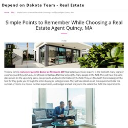 Simple Points to Remember While Choosing a Real Estate Agent Quincy, MA - Depend on Dakota Team - Real Estate
