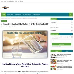 4 Simple Ways For Health Get Reduce Of Water Retention Quickly