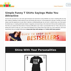 Simple Funny T Shirts Sayings Make You Attractive ⋆ OhWOOW !