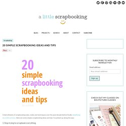20 Simple Scrapbooking Ideas and Tips