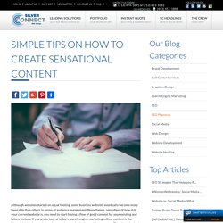 Simple Tips on How to Create Sensational Content