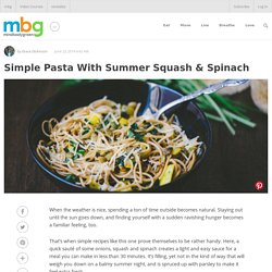 Simple Pasta With Summer Squash & Spinach - mindbodygreen.com