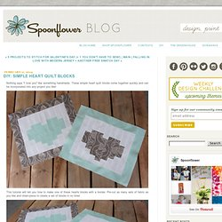 DIY: Simple Heart Quilt Blocks - Spoonflower Blog – DIY Fabric, Wallpaper, Decals and Gift Wrap