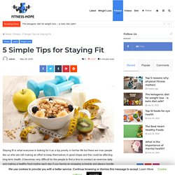 5 Simple Tips for Staying Fit - Beauty & Fitness