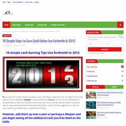 10 Simple Step's to Earn Cash Online Use Forthwith In 2013