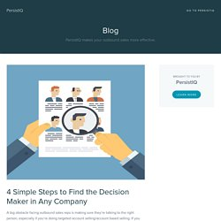 4 Simple Steps to Find the Decision Maker in Any Comany
