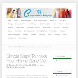 Simple Steps To Make Your Home Stand Out