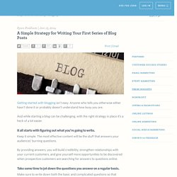 A Simple Strategy for Writing Your First Series of Blog Posts