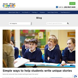 Simple ways to help students write unique stories