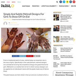 Simple And Subtle Mehndi Designs For Girls To Show Off On Eid