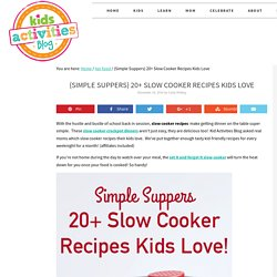 {Simple Suppers} 20+ Slow Cooker Recipes Kids Love