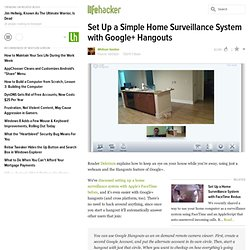Set Up a Home Surveillance System with Google+ Hangouts