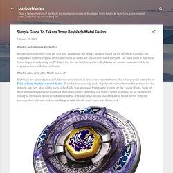 Simple Guide To Takara Tomy Beyblade Metal Fusion