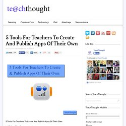 5 Simple Tools For Teachers To Create And Publish Apps Of Their Own