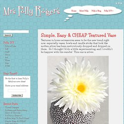 Simple, Easy & CHEAP Textured Vase - Mrs. Polly Rogers