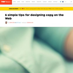 6 Simple Tips for Designing Copy on the Web
