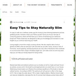 Simple Tips to Stay Naturally Slim
