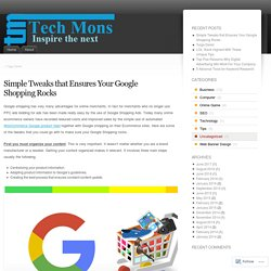 Simple Tweaks that Ensures Your Google Shopping Rocks