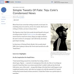Simple Tweets Of Fate: Teju Cole's Condensed News