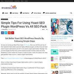 Simple Tips For Using Yoast SEO Plugin Wordpress Vs All SEO Pack