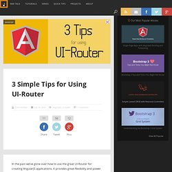 3 Simple Tips for Using UI-Router
