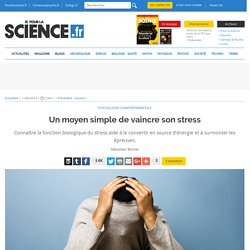 Un moyen simple de vaincre son stress