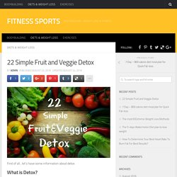 22 Simple Fruit and Veggie Detox