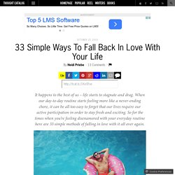 33 Simple Ways To Fall Back In Love With Your Life