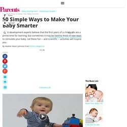50 Simple Ways to Make Your Baby Smarter